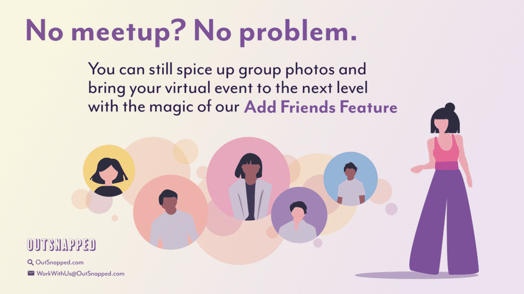 Use OutSnapped's Virtual Photo Booth Platform to take group photos in virtual event space.